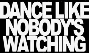 Dance-Like-Nobodys-Watching